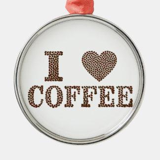 i love coffee ,coffeeholic metal ornament