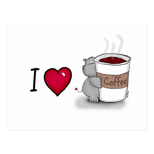 I love coffee - Hippo with a cup of Coffee Postcard