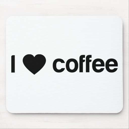 I love coffee mouse pad