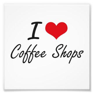 I love Coffee Shops Artistic Design Photo Print
