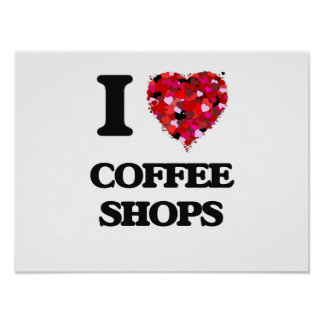 I love Coffee Shops Poster