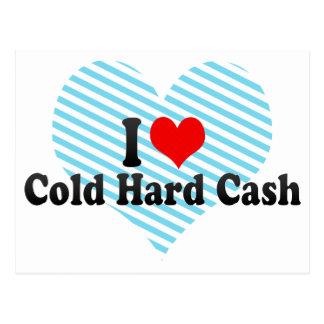 I Love Cold Hard Cash Postcard