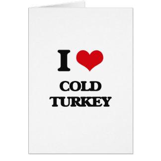I love Cold Turkey Greeting Card
