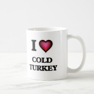 I love Cold Turkey Coffee Mug