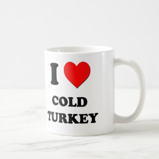 I love Cold Turkey Classic White Coffee Mug