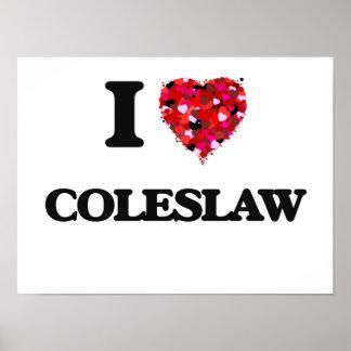 I love Coleslaw Poster