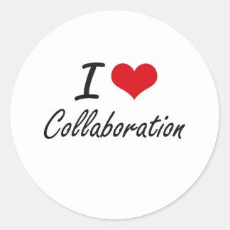 I love Collaboration Artistic Design Classic Round Sticker