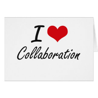 I love Collaboration Artistic Design Stationery Note Card
