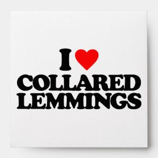 I LOVE COLLARED LEMMINGS ENVELOPES