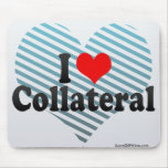 I Love Collateral Mouse Pad