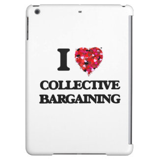 I love Collective Bargaining Case For iPad Air