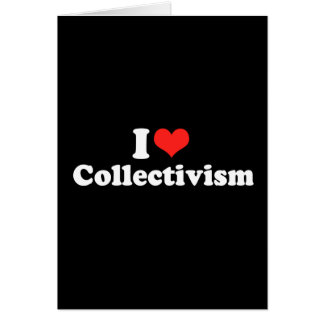 I LOVE COLLECTIVISM png Cards