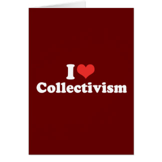 I LOVE COLLECTIVISM - png Cards