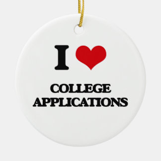I love College Applications Ceramic Ornament