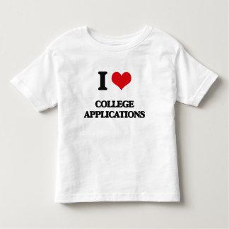 I love College Applications Shirt