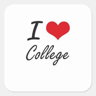 I Love College Artistic Design Square Sticker