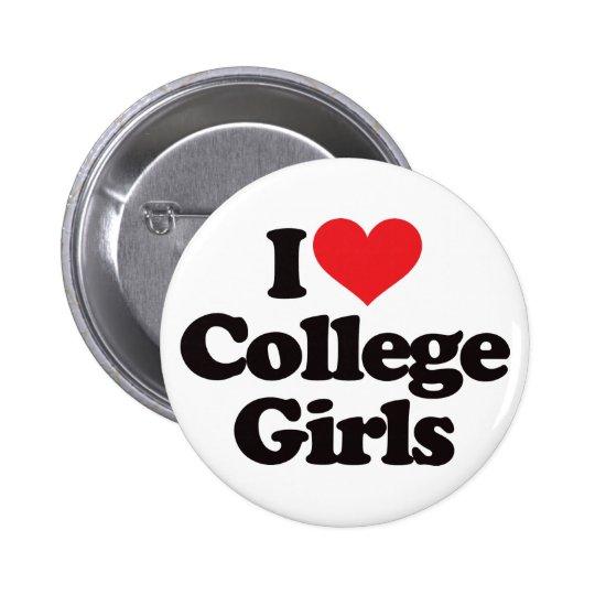 I Love College Girls Pinback Button