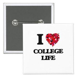 I Love College Life 2 Inch Square Button