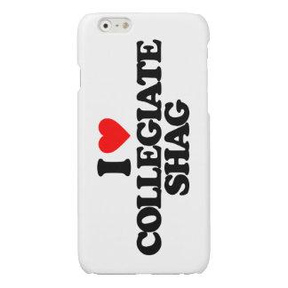 I LOVE COLLEGIATE SHAG GLOSSY iPhone 6 CASE