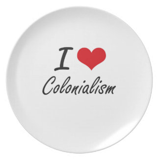 I love Colonialism Artistic Design Dinner Plate