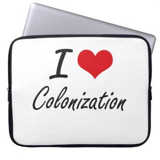 I love Colonization Artistic Design Laptop Sleeves