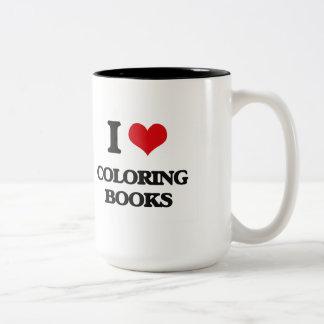I love Coloring Books Coffee Mugs