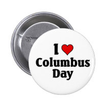 I love Columbus Day Pinback Button