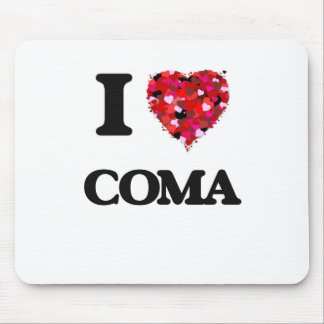 I love Coma Mouse Pad