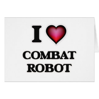 I Love Combat Robot Card