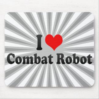 I love Combat Robot Mouse Pads