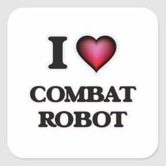 I Love Combat Robot Square Sticker
