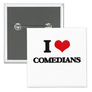 I love Comedians Pinback Buttons