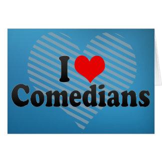 I Love Comedians Card
