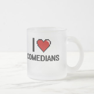 I love Comedians Frosted Glass Mug