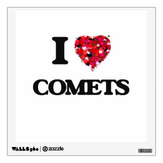 I love Comets Wall Decal