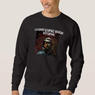 I Love Comic Book Utopia! black retro sweatshirt