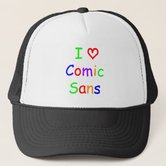 I Love Comic Sans! Trucker Hat