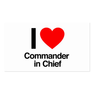 i love commander in chief business cards