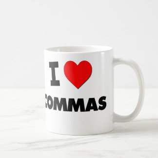 I love Commas Coffee Mugs