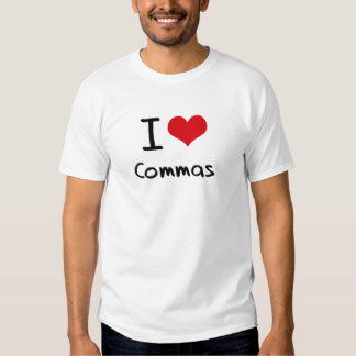I love Commas Tee Shirt