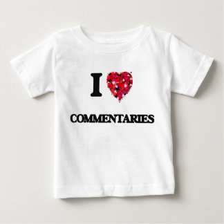 I love Commentaries Infant T-shirt