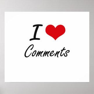 I love Comments Artistic Design Poster