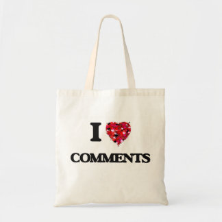 I love Comments Budget Tote Bag