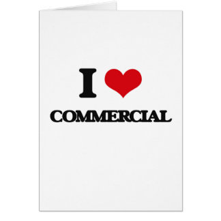 I love Commercial Greeting Card