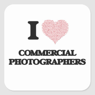 I love Commercial Photographers (Heart made from w Square Sticker