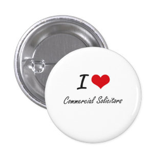 I love Commercial Solicitors 1 Inch Round Button