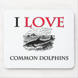 I Love Common Dolphins Mouse Pad