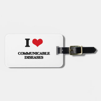 I love Communicable Diseases Tag For Bags