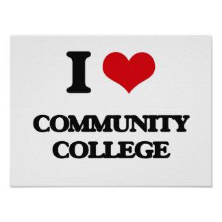 I love Community College Poster