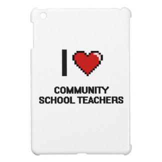 I love Community School Teachers iPad Mini Cover